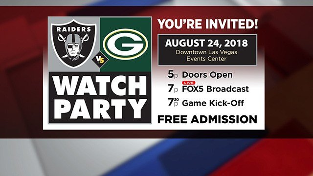 FOX5 is hosting the Official Las Vegas Watch Party for the Raiders on Friday, Aug. 24 at the Downtown Las Vegas Events Center.